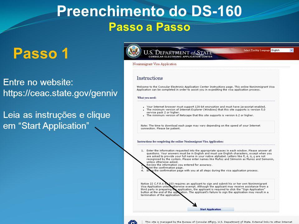 """Preenchimento do DS-160 Passo a Passo Entre no website: https://ceac.state.gov/genniv Leia as instruções e clique em """"Start Application"""" Passo 1"""