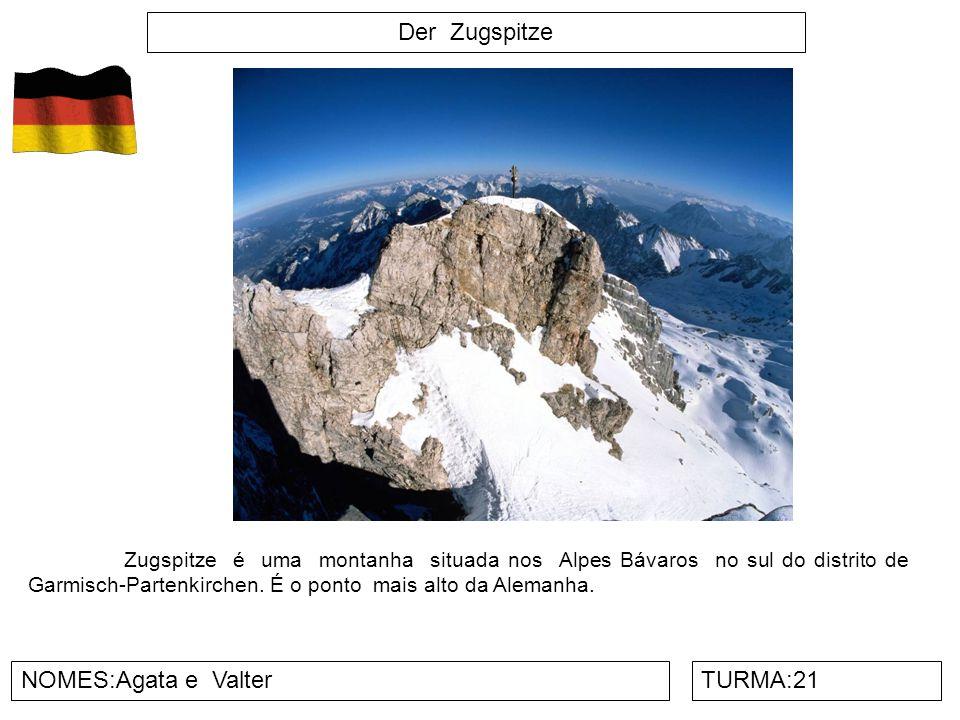 Der Zugspitze NOMES:Agata e ValterTURMA:21 Zugspitze é uma montanha situada nos Alpes Bávaros no sul do distrito de Garmisch-Partenkirchen.
