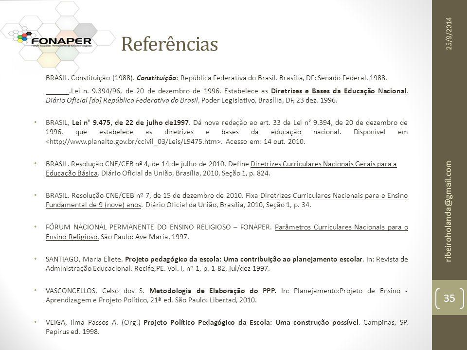 Referências BRASIL.Constituição (1988). Constituição: República Federativa do Brasil.