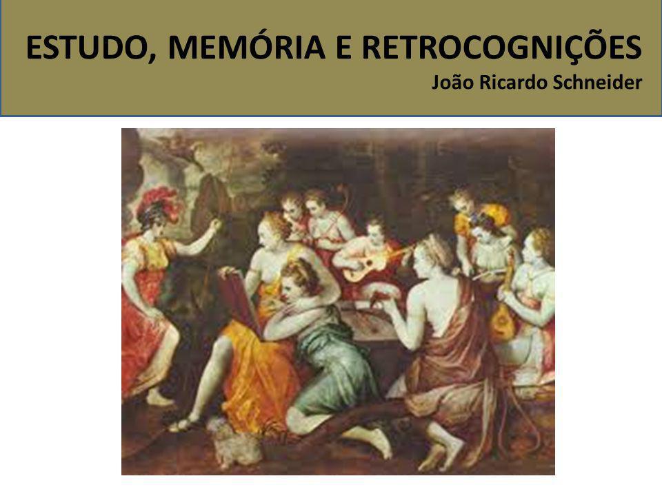 ESTUDO, MEMÓRIA E RETROCOGNIÇÕES João Ricardo Schneider