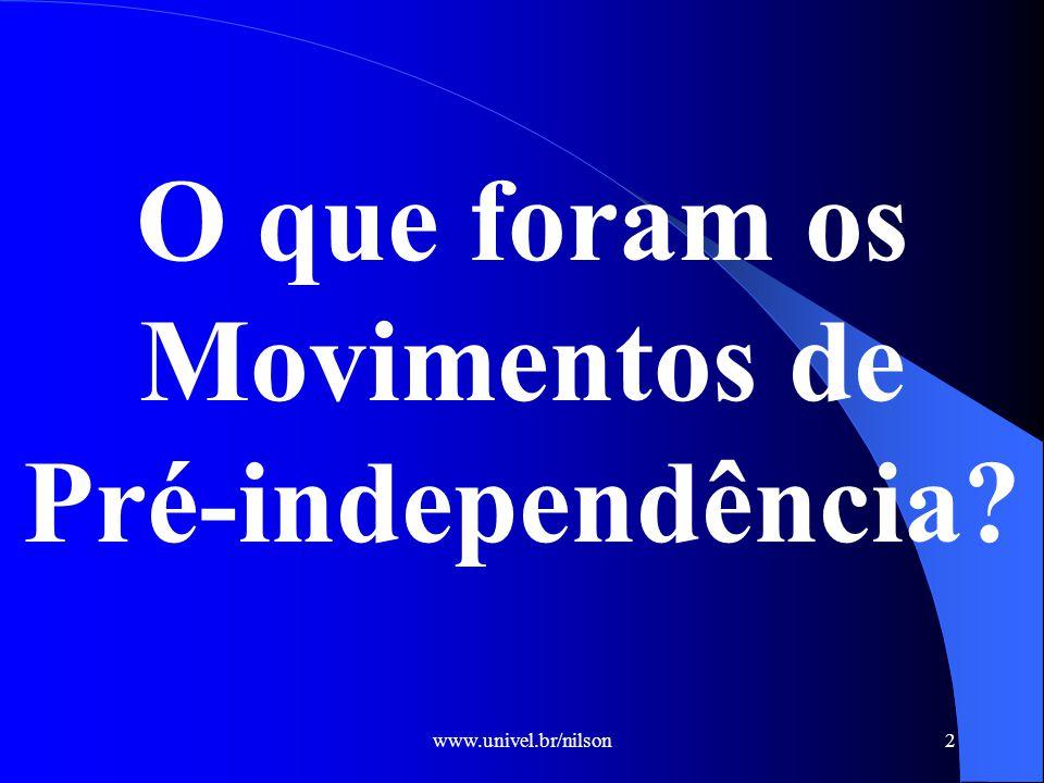 www.univel.br/nilson3 Os séculos XVIII e XIX caracterizaram-se, por um lado, pela crise do mercantilismo e dos estados absolutistas e, por outro, pela hegemonia das idéias liberais e pelo desenvolvimento do capitalismo industrial.