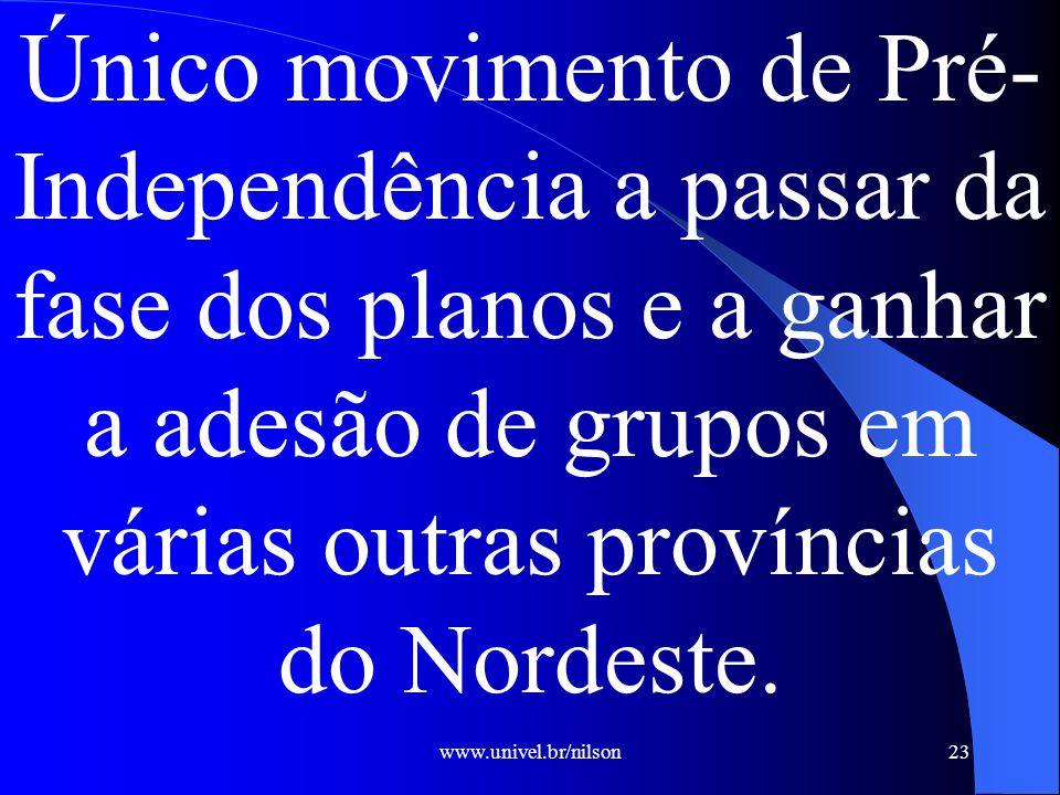 www.univel.br/nilson23 Único movimento de Pré Independência a passar da fase dos planos e a ganhar a adesão de grupos em várias outras províncias do Nordeste.
