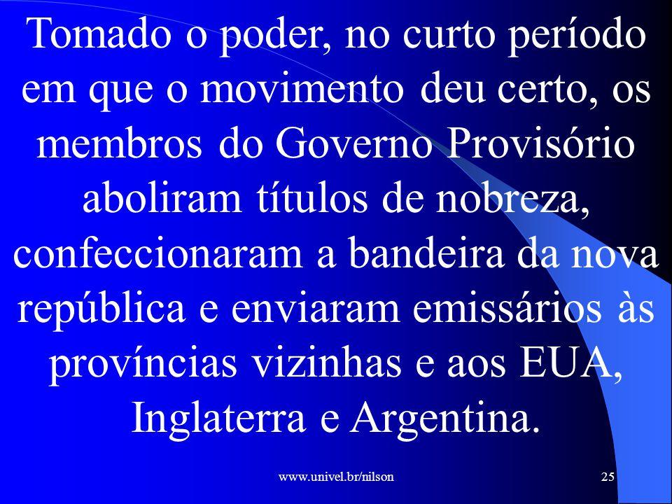 www.univel.br/nilson26 A participação popular no movimento revolucionário foi restrita.