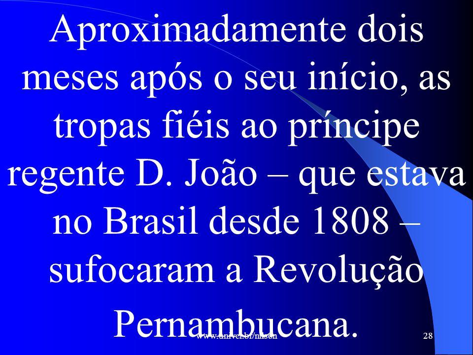www.univel.br/nilson29 Por que o Príncipe Regente D. João Encontrava-se no Brasil neste Período?