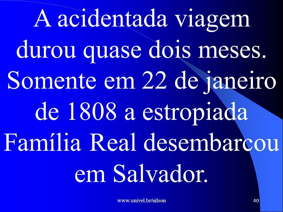 www.univel.br/nilson40 A acidentada viagem durou quase dois meses.