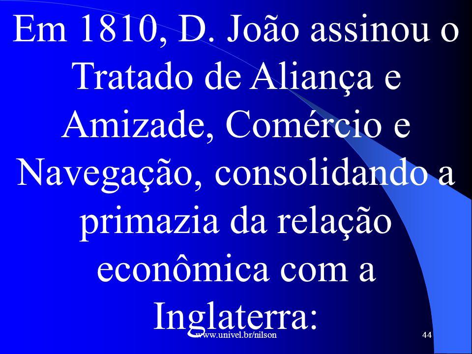 www.univel.br/nilson44 Em 1810, D.