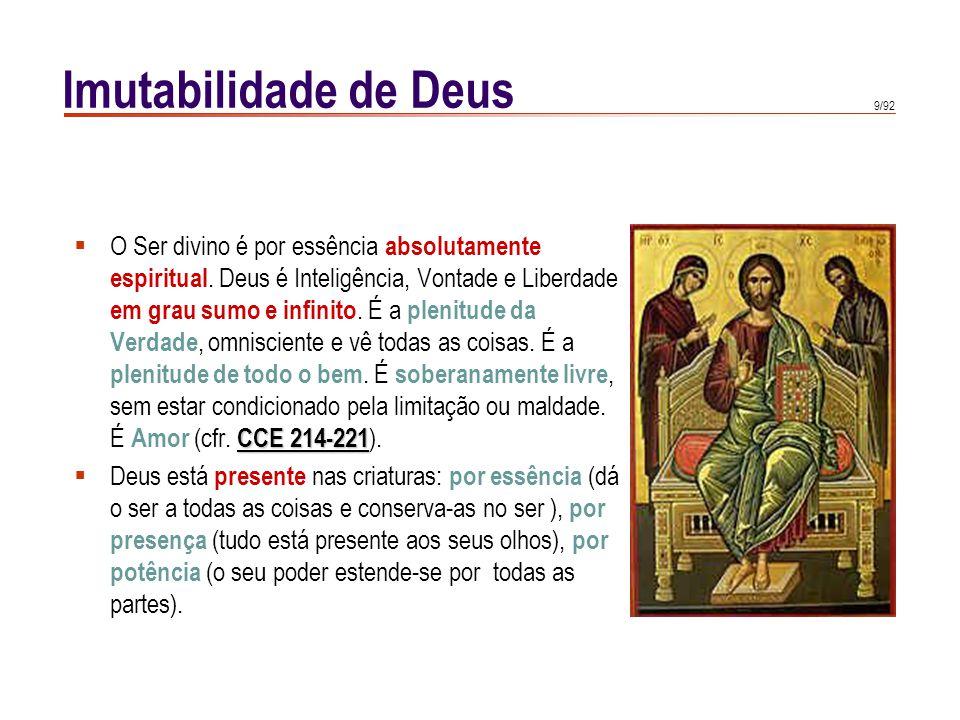 9/92 CCE 214-221  O Ser divino é por essência absolutamente espiritual. Deus é Inteligência, Vontade e Liberdade em grau sumo e infinito. É a plenitu