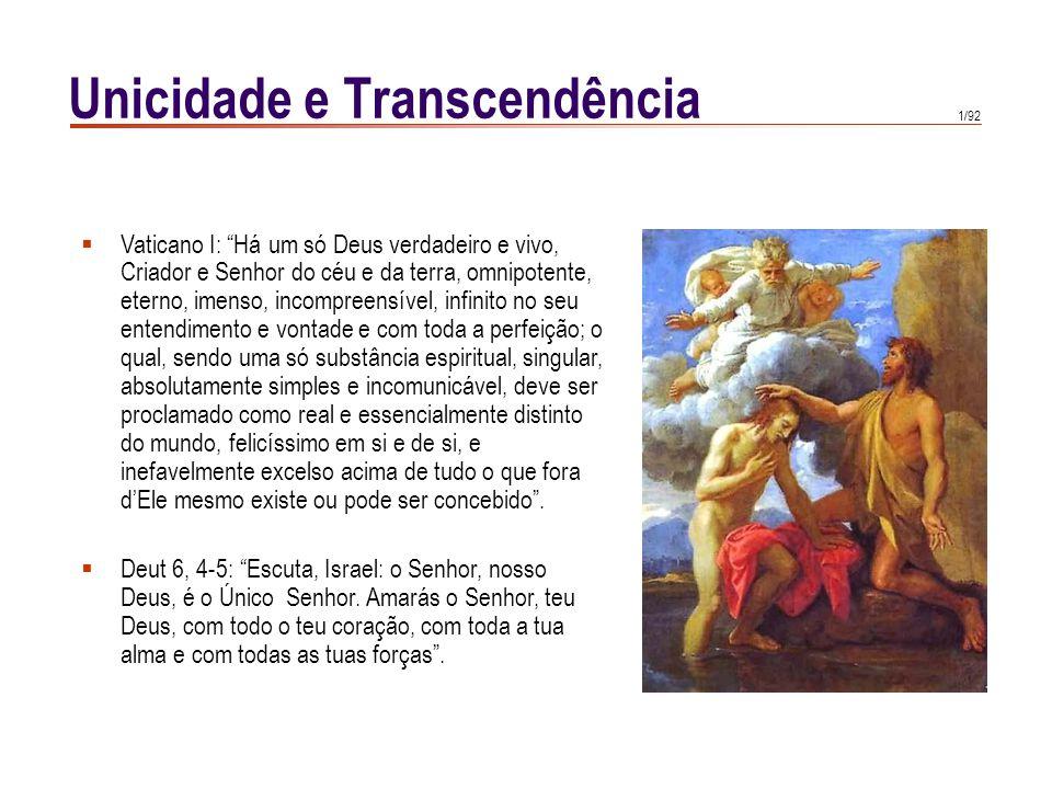 """1/92 Unicidade e Transcendência  Vaticano I: """"Há um só Deus verdadeiro e vivo, Criador e Senhor do céu e da terra, omnipotente, eterno, imenso, incom"""
