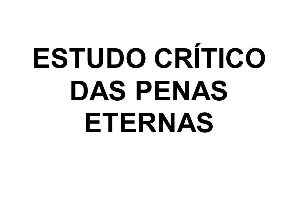 ESTUDO CRÍTICO DAS PENAS ETERNAS