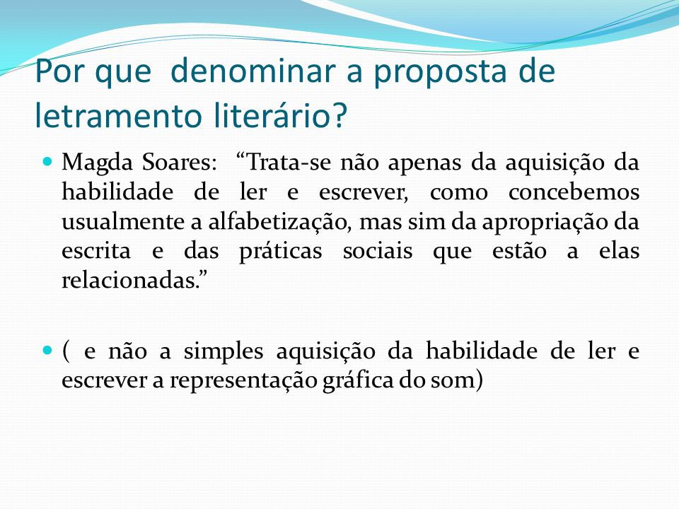 4.Leitura literária: a seleção de textos Como selecionar os textos para o letramento literário.