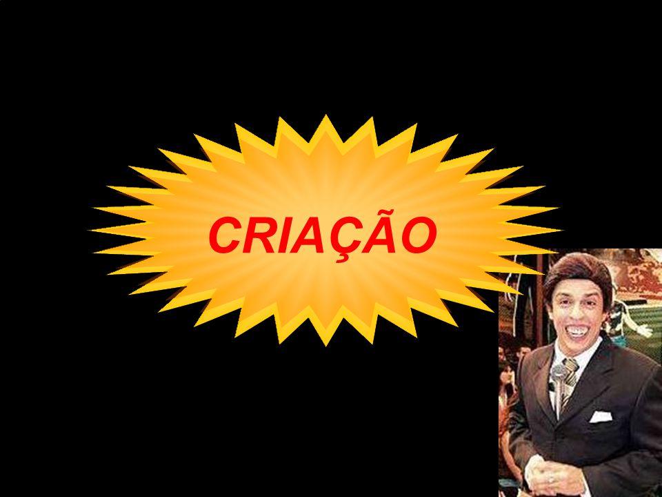 Roberto Faria Tatiana Mendizabal Vanessa Stangarlin Alberto da Silva Jr Marcelo da Silveira William Silveira CRIAÇÃO