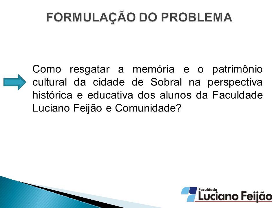 Propor ações de extensão para resgatar o conhecimento sobre a memória e o patrimônio cultural da cidade de Sobral na perspectiva histórica e educativa para os alunos da Faculdade Luciano Feijão e Comunidade.