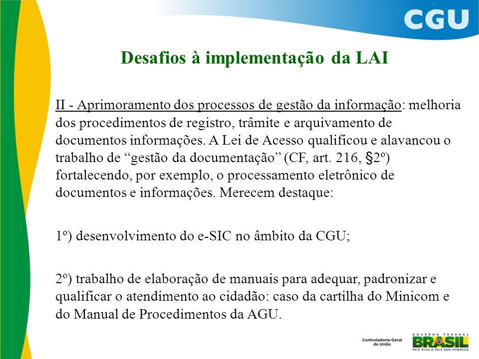 Desafios à implementação da LAI II - Aprimoramento dos processos de gestão da informação: melhoria dos procedimentos de registro, trâmite e arquivamento de documentos informações.