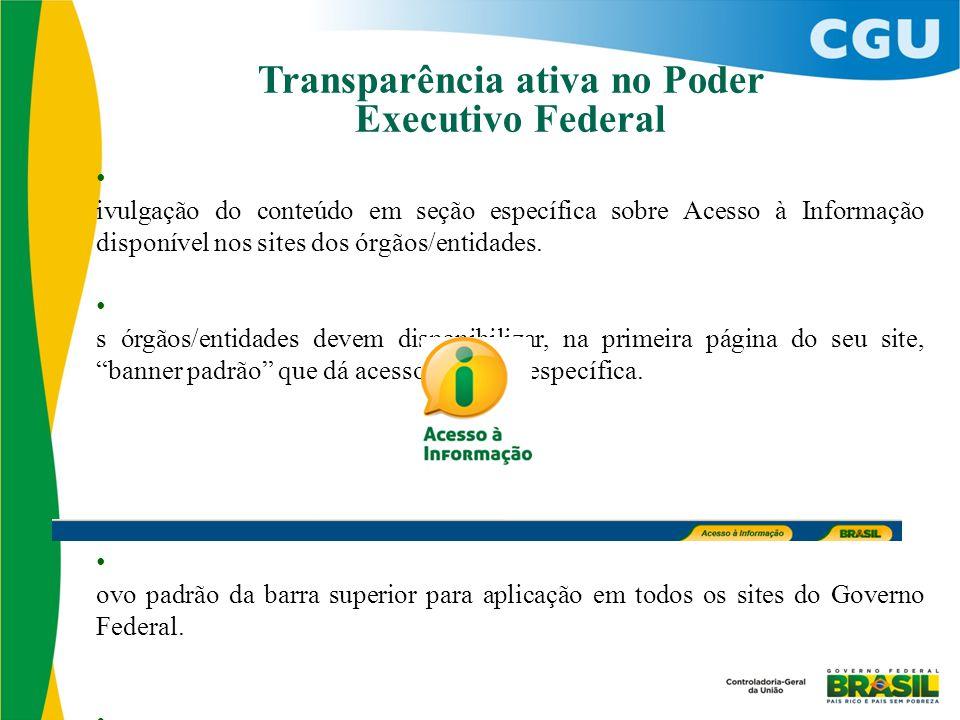 D ivulgação do conteúdo em seção específica sobre Acesso à Informação disponível nos sites dos órgãos/entidades.