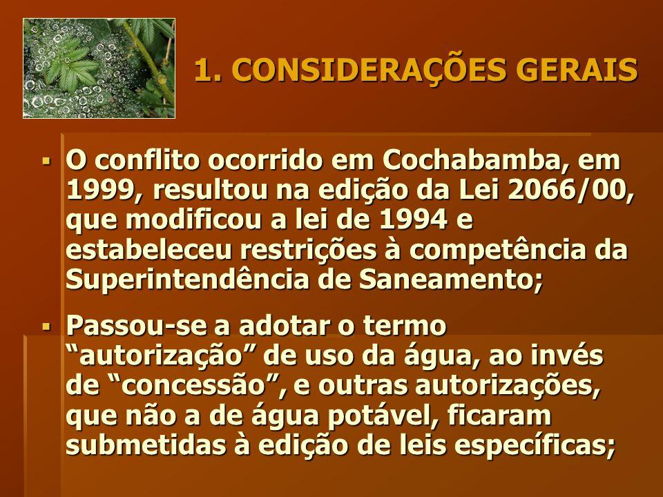1. CONSIDERAÇÕES GERAIS  O conflito ocorrido em Cochabamba, em 1999, resultou na edição da Lei 2066/00, que modificou a lei de 1994 e estabeleceu res