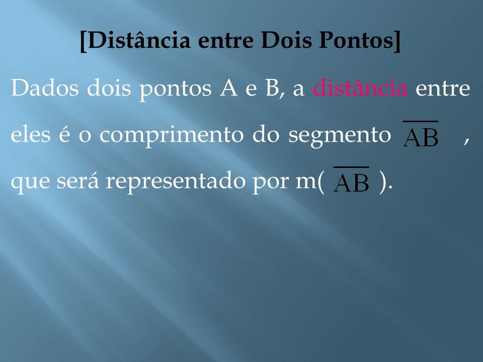 [Ponto Médio de Um Segmento] Dado um segmento, dizemos que M é ponto médio deste segmento se, e somente se, M está entre A e B e. B M A