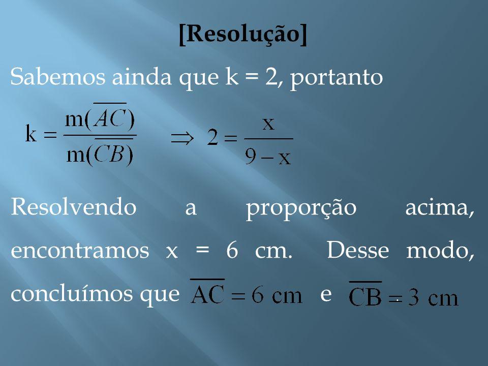 [Resolução] Como o segmento mede 9 cm e o segmento mede x cm, então temos que. ACB x 9 - x