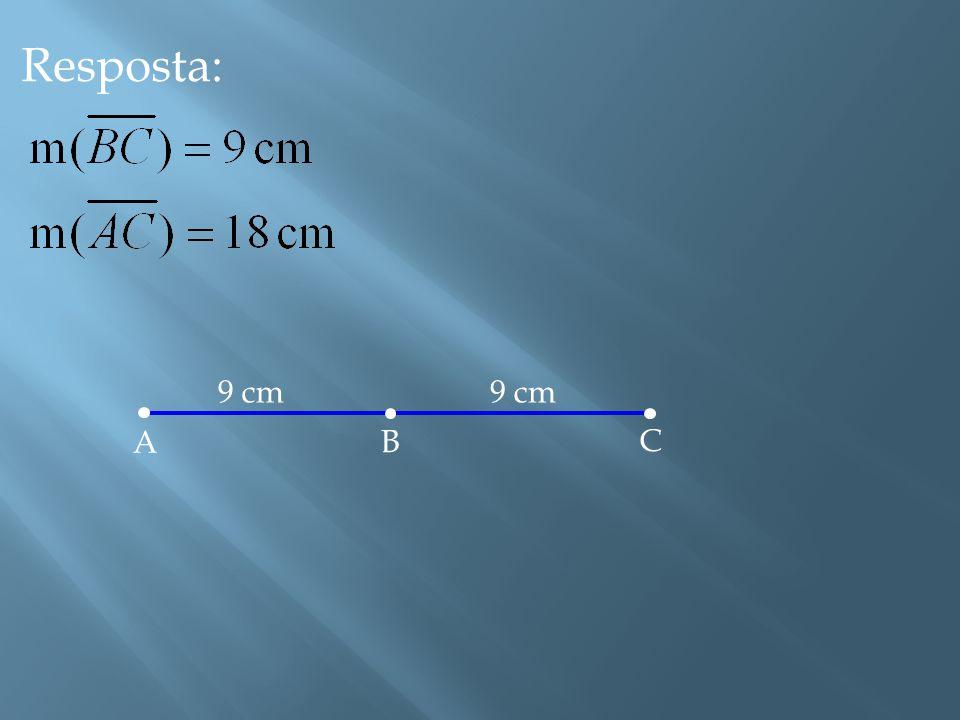 [Exercício] Um segmento de 9 cm foi dividido externamente por um ponto C de tal forma que a razão entre as medida de e é 2. Encontre a medida dos segm