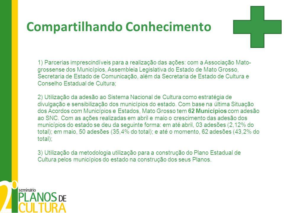 1) Parcerias imprescindíveis para a realização das ações: com a Associação Mato- grossense dos Municípios, Assembleia Legislativa do Estado de Mato Gr