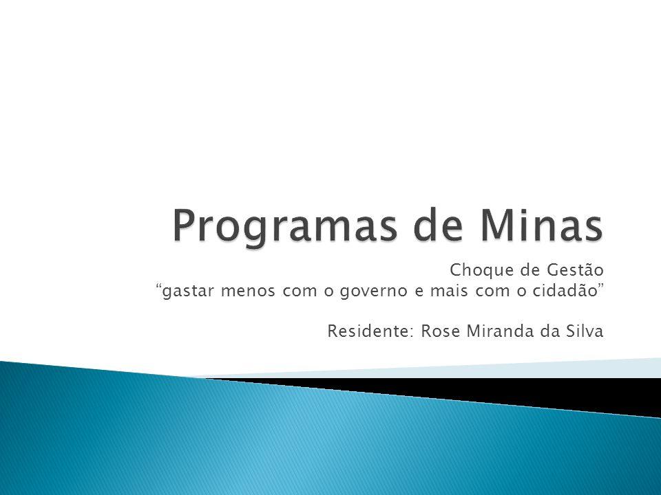 """Choque de Gestão """"gastar menos com o governo e mais com o cidadão"""" Residente: Rose Miranda da Silva"""