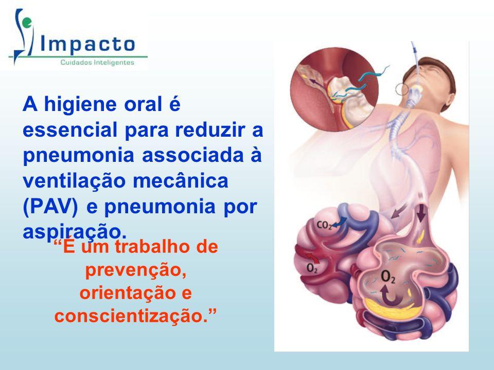 """""""É um trabalho de prevenção, orientação e conscientização."""" A higiene oral é essencial para reduzir a pneumonia associada à ventilação mecânica (PAV)"""