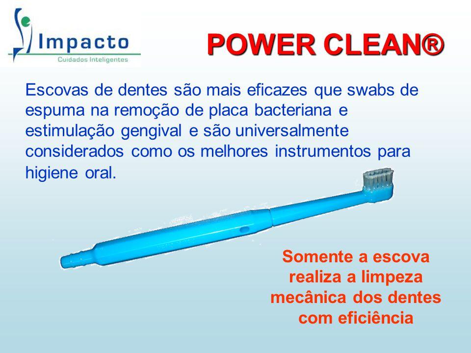 POWER CLEAN® Escovas de dentes são mais eficazes que swabs de espuma na remoção de placa bacteriana e estimulação gengival e são universalmente consid