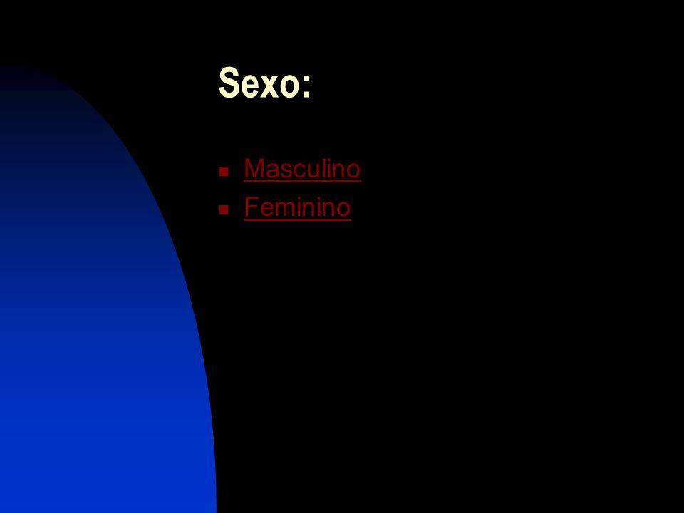 Sexo: Masculino Feminino