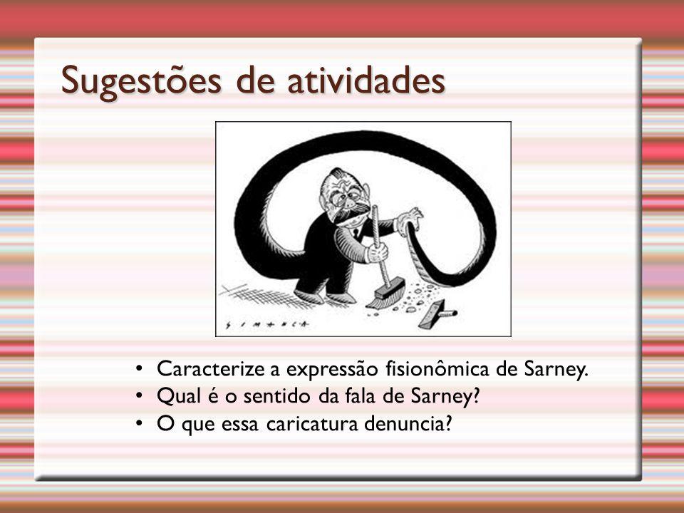 Caracterize a expressão fisionômica de Sarney.Qual é o sentido da fala de Sarney.