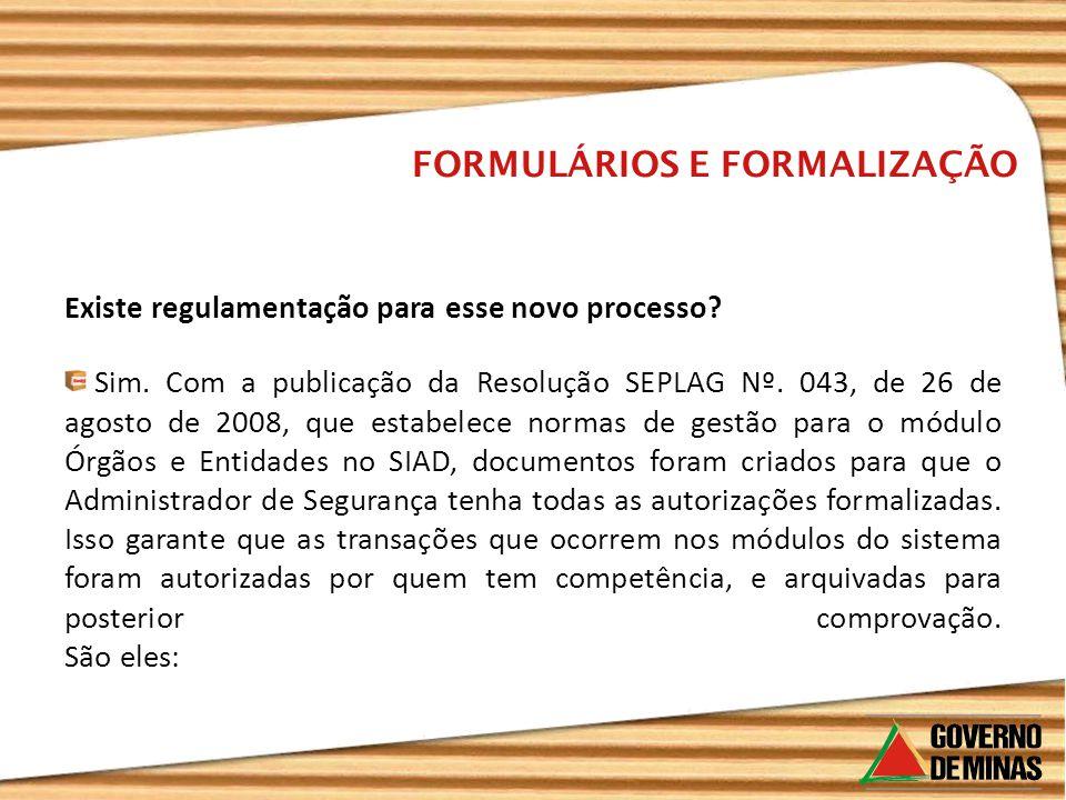 FORMULÁRIOS E FORMALIZAÇÃO Existe regulamentação para esse novo processo.