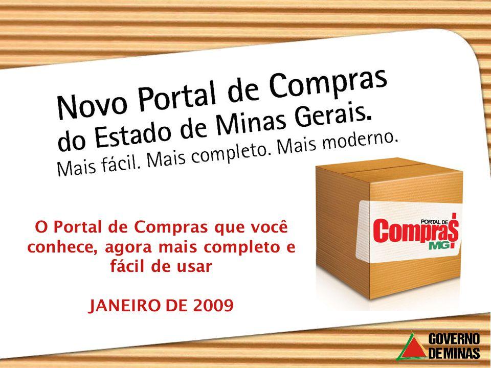 O Portal de Compras que você conhece, agora mais completo e fácil de usar JANEIRO DE 2009