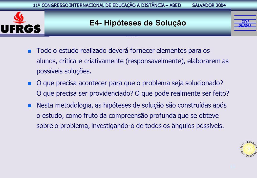 11º CONGRESSO INTERNACIONAL EAD – ABED SALVADOR 2004 11º CONGRESSO INTERNACIONAL DE EDUCAÇÃO A DISTÂNCIA – ABED SALVADOR 2004 12 n n Todo o estudo rea