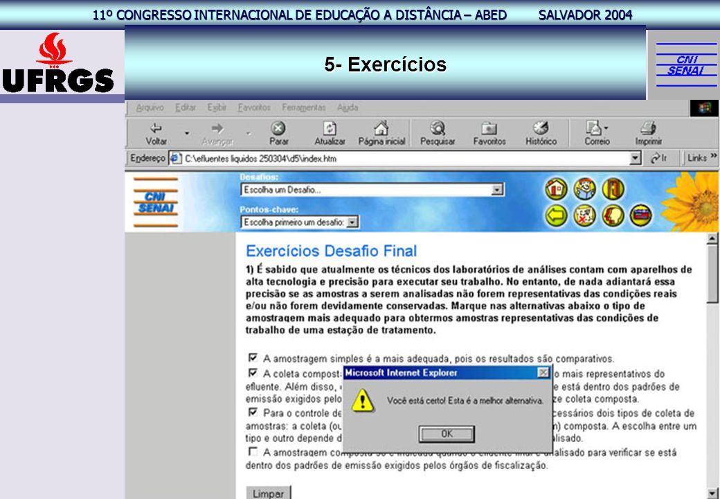 11º CONGRESSO INTERNACIONAL EAD – ABED SALVADOR 2004 11º CONGRESSO INTERNACIONAL DE EDUCAÇÃO A DISTÂNCIA – ABED SALVADOR 2004 21 5- Exercícios.