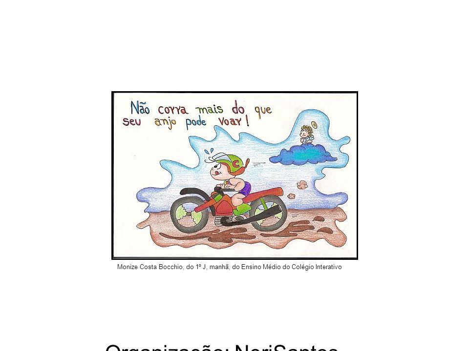 Organização: NeriSantos – www.atividadeseducativas.com.br www.atividadeseducativas.com.br Monize Costa Bocchio, do 1º J, manhã, do Ensino Médio do Colégio Interativo