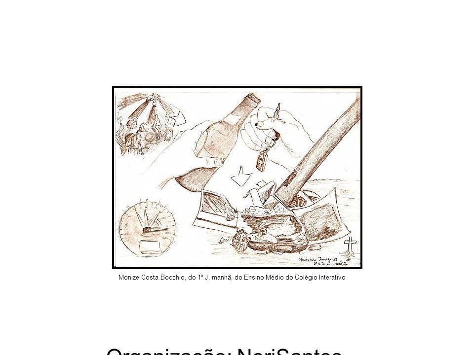 Organização: NeriSantos – www.atividadeseducativas.com.br www.atividadeseducativas.com.br Monize Costa Bocchio, do 1º J, manhã, do Ensino Médio do Col