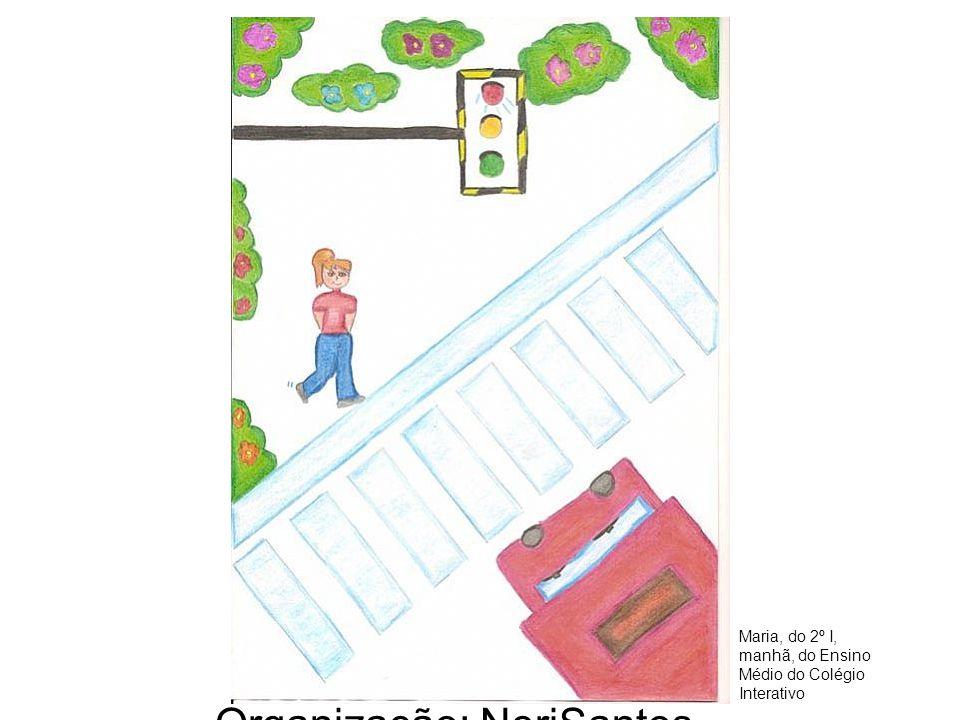 Organização: NeriSantos – www.atividadeseducativas.com.br www.atividadeseducativas.com.br Maria, do 2º I, manhã, do Ensino Médio do Colégio Interativo