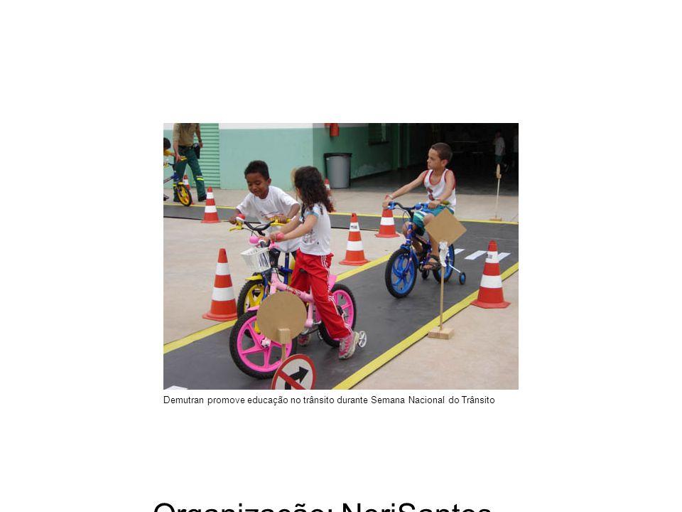 Organização: NeriSantos – www.atividadeseducativas.com.br www.atividadeseducativas.com.br Demutran promove educação no trânsito durante Semana Naciona