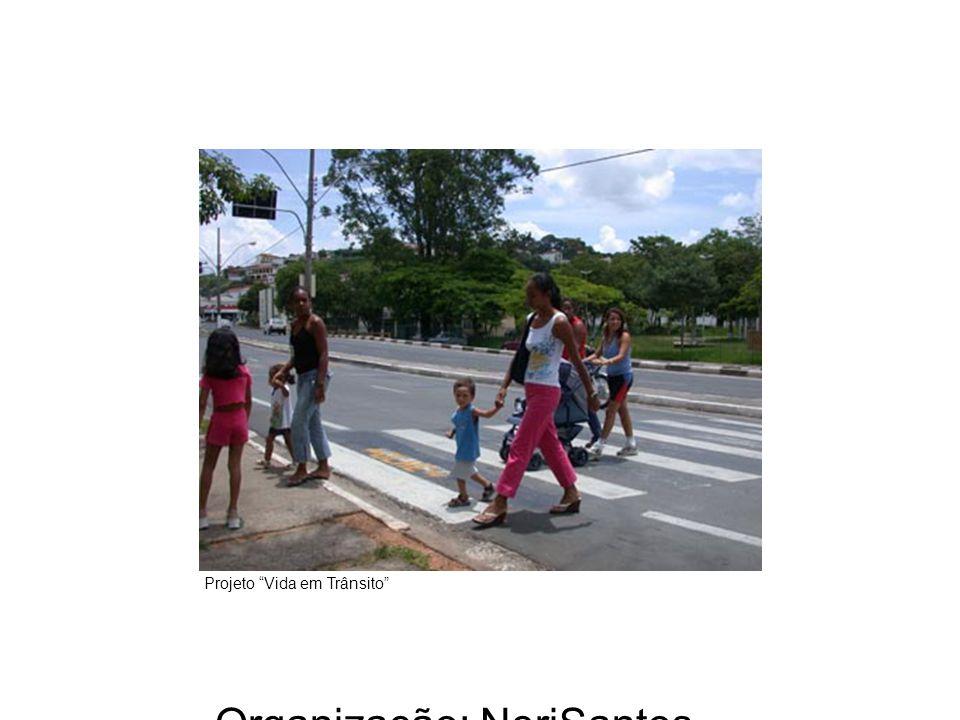 Organização: NeriSantos – www.atividadeseducativas.com.br www.atividadeseducativas.com.br Projeto Vida em Trânsito
