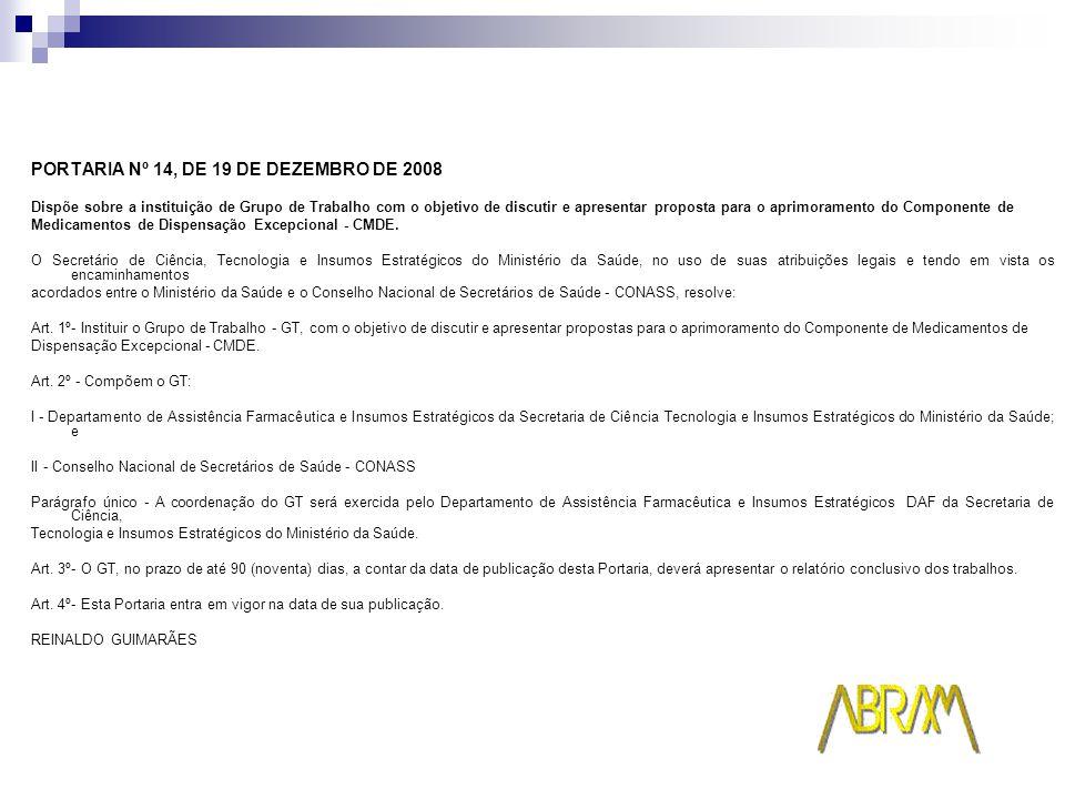 PORTARIA Nº 14, DE 19 DE DEZEMBRO DE 2008 Dispõe sobre a instituição de Grupo de Trabalho com o objetivo de discutir e apresentar proposta para o aprimoramento do Componente de Medicamentos de Dispensação Excepcional - CMDE.