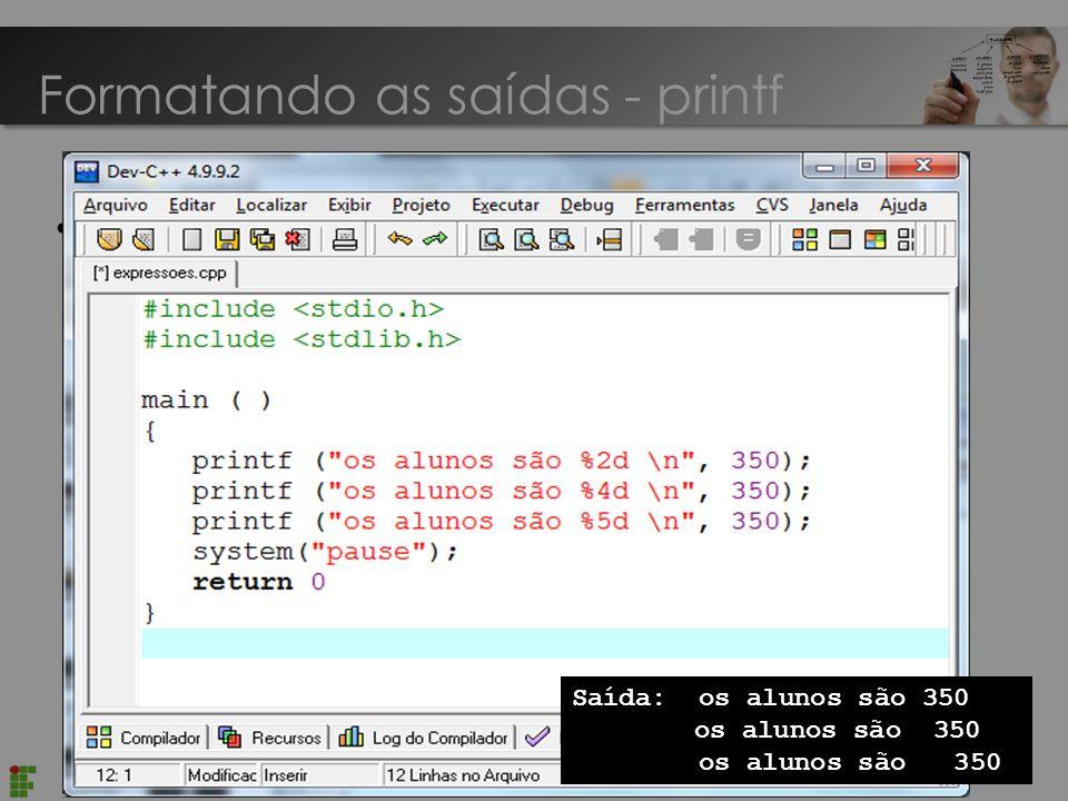 Introdução Linguagem C É possível estabelecer o tamanho mínimo para a impressão de um campo Formatando as saídas - printf 43 Saída: os alunos são 350 os alunos são 350