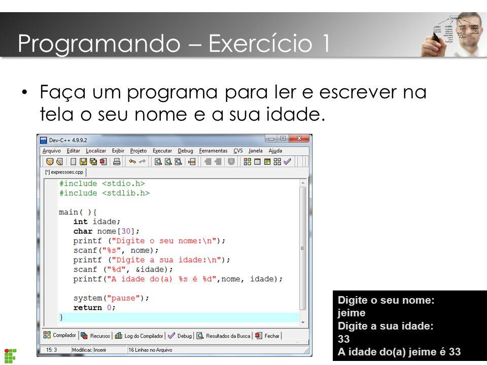 Introdução Linguagem C Faça um programa para ler e escrever na tela o seu nome e a sua idade.