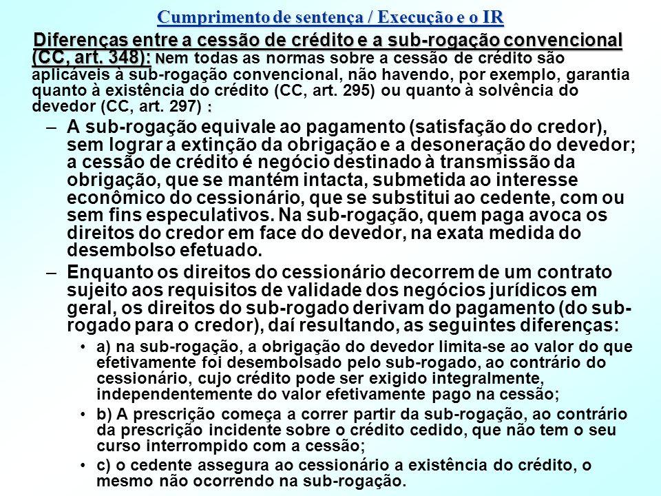 Diferenças entre a cessão de crédito e a sub-rogação convencional (CC, art. 348): N : Diferenças entre a cessão de crédito e a sub-rogação convenciona