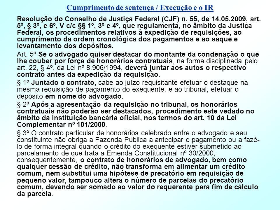 Cumprimento de sentença / Execução e o IR Resolução do Conselho de Justiça Federal (CJF) n. 55, de 14.05.2009, art. 5º, § 3º, e 6º, V c/c §§ 1º, 3º e