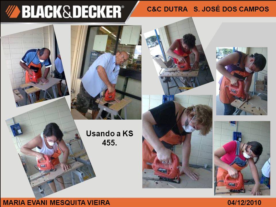 MARIA EVANI MESQUITA VIEIRA04/12/2010 C&C DUTRA S. JOSÉ DOS CAMPOS Usando a KS 455.