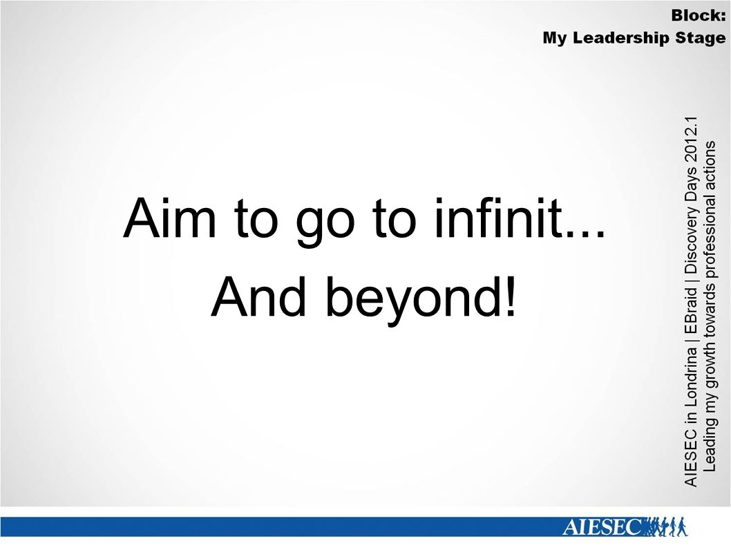 Aim to go to infinit... And beyond!