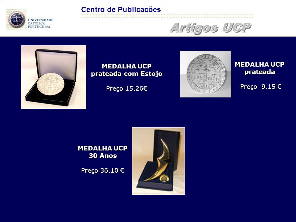 MEDALHA UCP prateada com Estojo Preço 15.26€ MEDALHA UCP prateada Preço 9.15 € MEDALHA UCP 30 Anos Preço 36.10 € Centro de Publicações