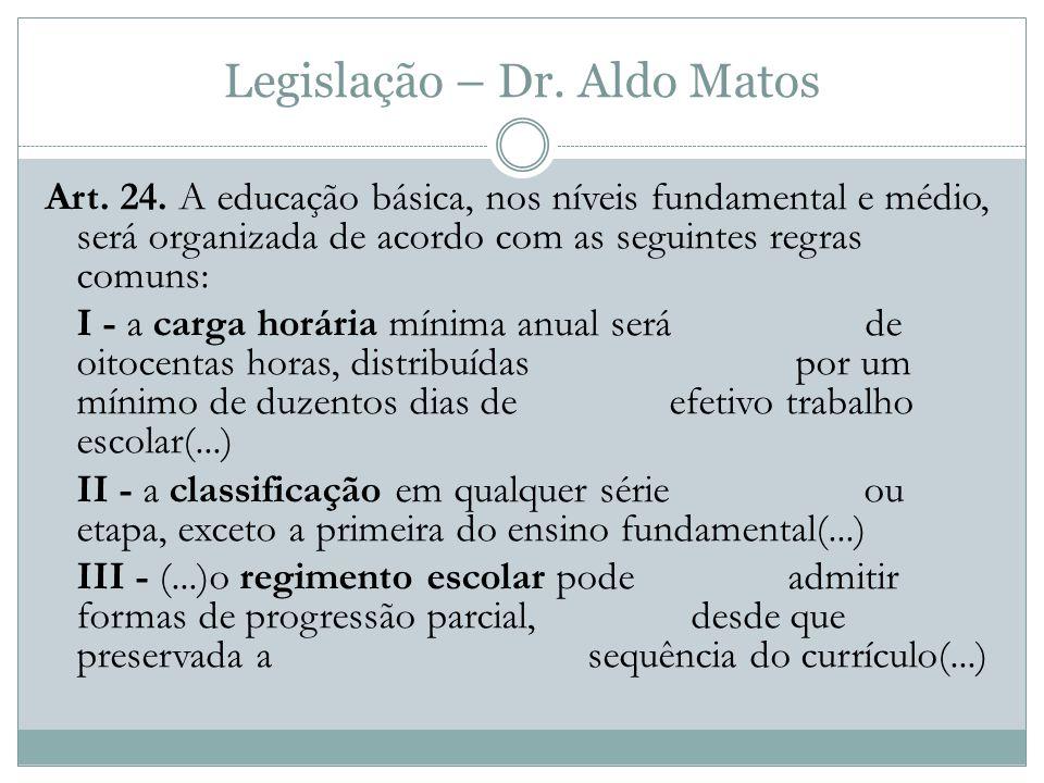 Legislação – Dr.Aldo Matos Art. 24.
