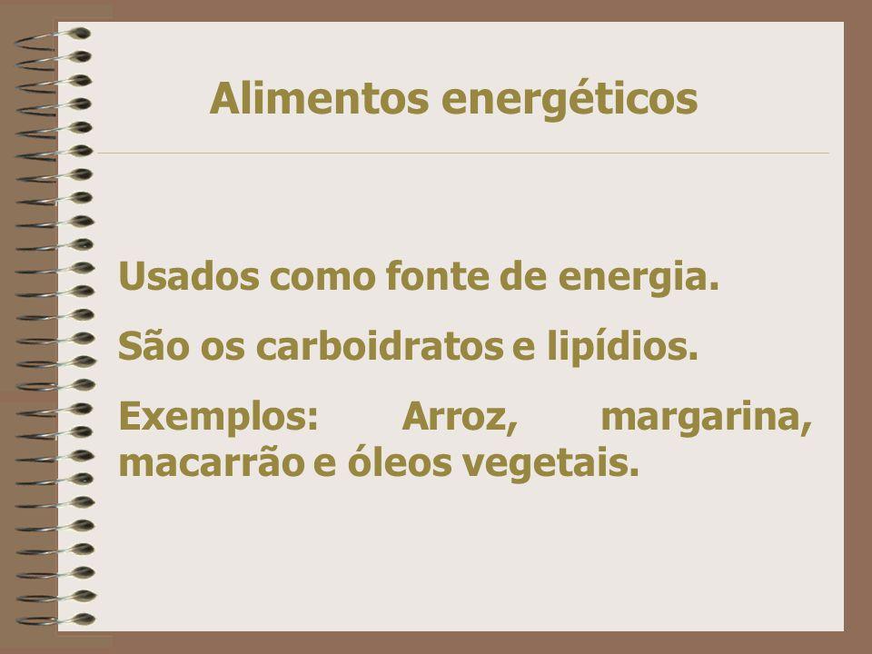 Alimentos energéticos Usados como fonte de energia.