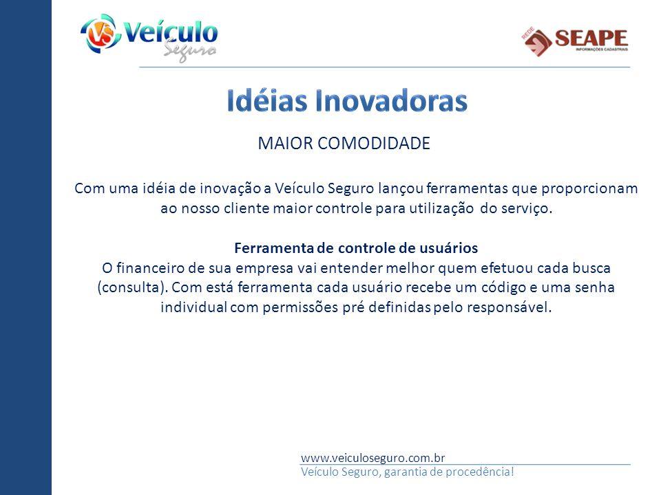 www.veiculoseguro.com.br Veículo Seguro, garantia de procedência! Com uma idéia de inovação a Veículo Seguro lançou ferramentas que proporcionam ao no