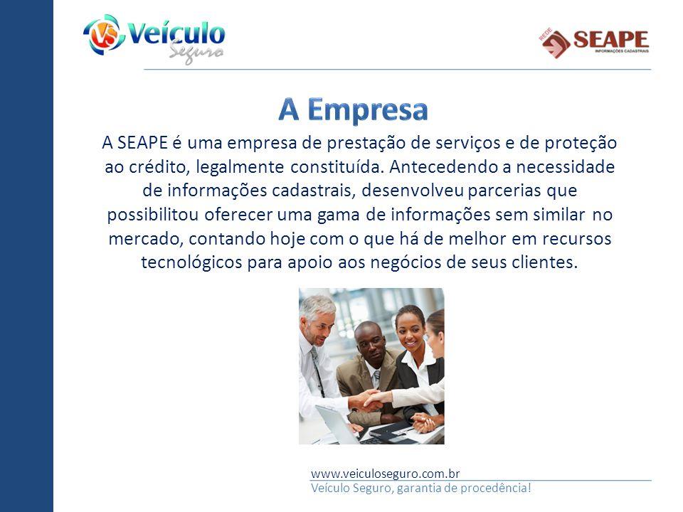 www.veiculoseguro.com.br Veículo Seguro, garantia de procedência! A SEAPE é uma empresa de prestação de serviços e de proteção ao crédito, legalmente
