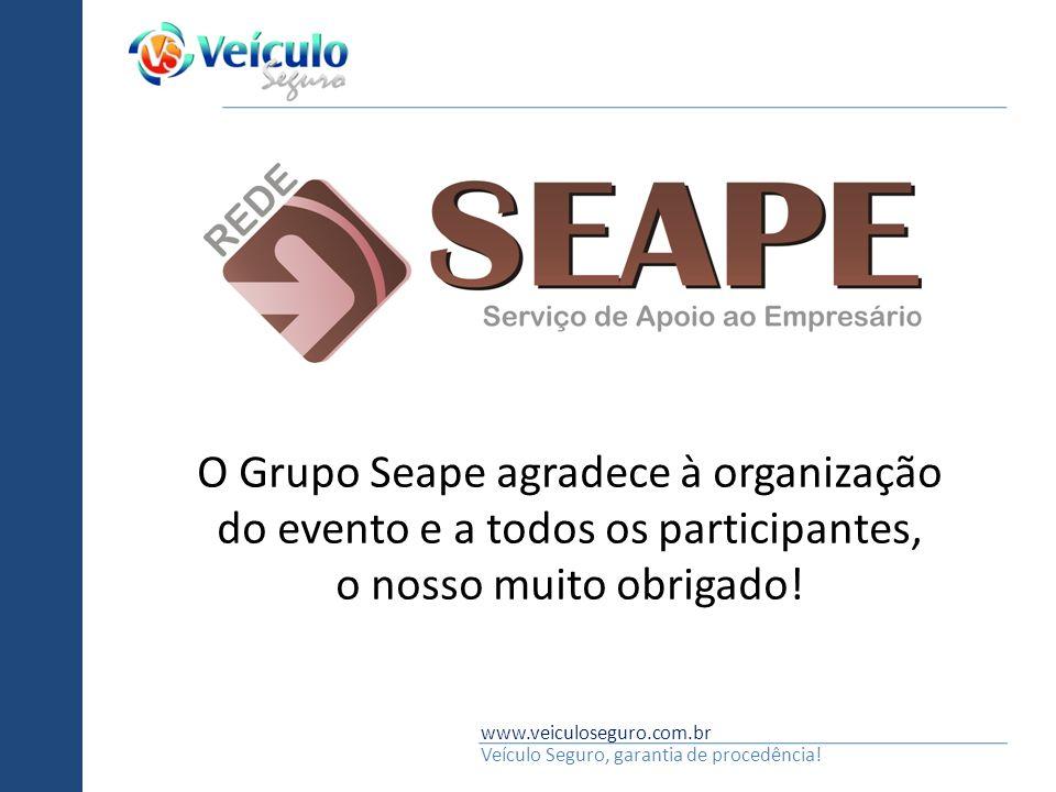 www.veiculoseguro.com.br Veículo Seguro, garantia de procedência! O Grupo Seape agradece à organização do evento e a todos os participantes, o nosso m